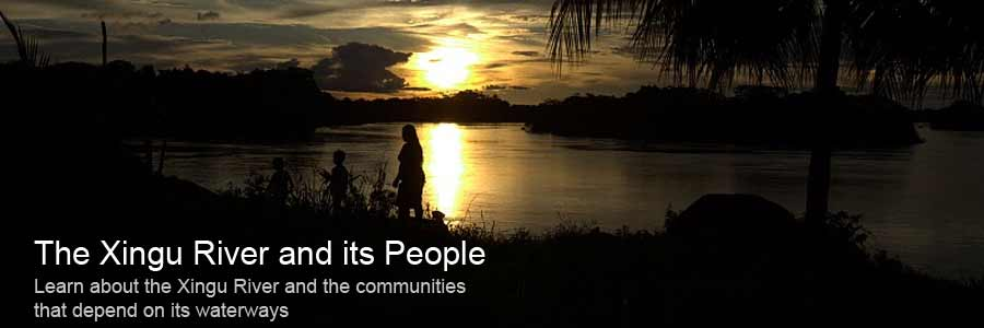 The Xingu River and its People: Learn about the Xingu River and the communities that depend on its waterways