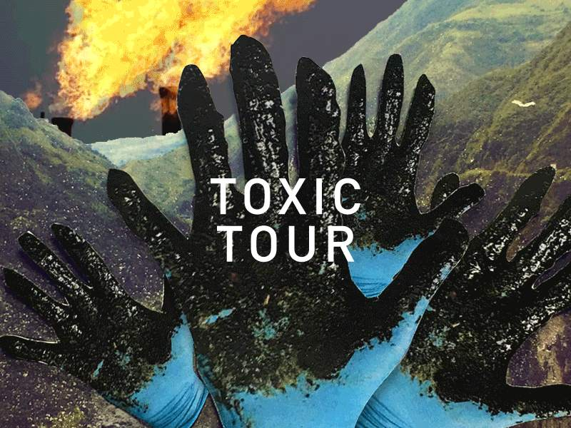 Toxic Tour to the Ecuadorian Amazon