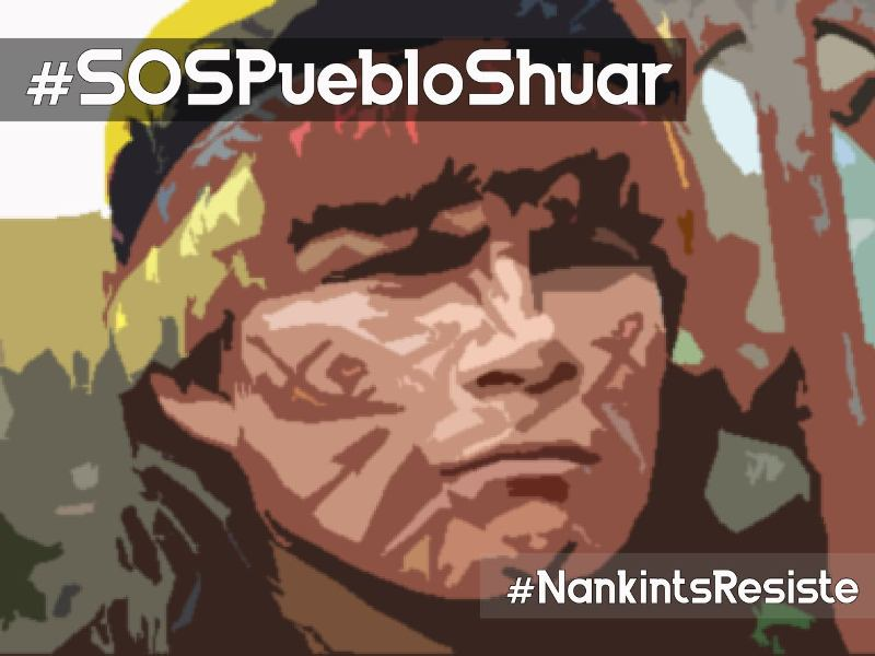 Defend Environmental Defenders! Stand with the Shuar!