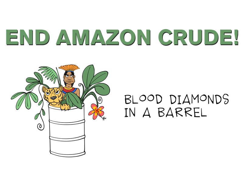 Sign the Petition to END Amazon Crude!